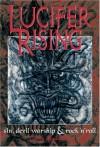 Lucifer Rising: A Book Of Sin, Devil Worship, and Rock'n'Roll - Gavin Baddeley