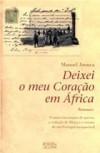 Deixei Meu Coração Em África - Manuel Arouca