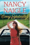 Every Yesterday (Boot Creek) - Nancy Naigle