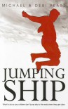 Jumping Ship: What to do so your children don't jump ship to the world when they get older - Michael Pearl