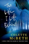 The Life I Left Behind - Colette Mcbeth