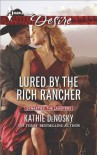 Lured by the Rich Rancher - Kathie DeNosky