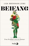 Beifang: Eine Kindheit wie ein Roman - Lisa Brennan-Jobs, Bettina Abarbanell