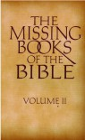 The Missing Books Of The Bible (Volume II) - Media Solution Service