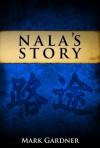 Nala's Story - Mark  Gardner