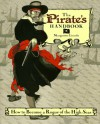 The Pirate's Handbook: How to Become a Rogue of the High Seas - Margarette Lincoln