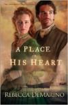 A Place in His Heart - Rebecca DeMarino