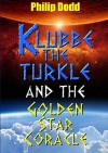 Klubbe the Turkle and the Golden Star Coracle - Philip Dodd