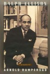 Ralph Ellison: A Biography - Arnold Rampersad