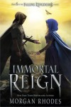 Immortal Reign - Morgan Rhodes