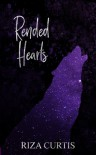 Rended Hearts - Riza Curtis