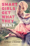 Smart Girls Get What They Want - Sarah Strohmeyer