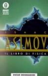 Il libro di fisica - Isaac Asimov, Carla Sborgi