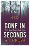 Gone in Seconds - A.J. Cross