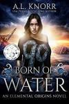Born of Water - A.L. Knorr