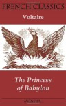 The Princess of Babylon (French Classics) - Voltaire, Andrew Moore