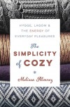 The Simplicity of Cozy: Hygge, Lagom & the Energy of Everyday Pleasures - Melissa Alvarez