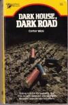 Dark House, Dark Road - Carter Wick