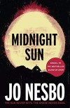 Midnight Sun: A novel - Jo Nesbo