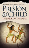 The Book of the Dead  (Pendergast, #7/Diogenes, #3) - Douglas Preston, Lincoln Child