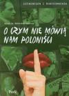 O czym nie mówią nam poloniści - Alicja Zdziechiewicz