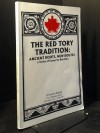 The Red Tory Tradition: Ancient Roots, New Routes: A Series Of Essays - Ron Dart