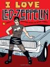 I Love Led Zeppelin - Ellen Forney