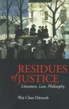 Residues of Justice: Literature, Law, Philosophy - Wai Chee Dimock