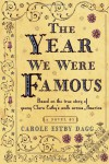 The Year We Were Famous - Carole Estby Dagg