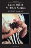 Daisy Miller and Other Stories (Wordsworth Classics) - Henry James