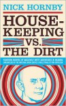 Housekeeping vs. the Dirt: Fourteen Months of Massively Witty Adventures in Reading Chronicled by the National Book Critics Circle Finalist for Criticism -