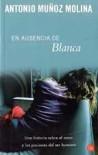 En ausencia de Blanca - Antonio Muñoz Molina
