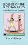 Legends of the Egyptian Gods: Hieroglyphic Texts and Translations - E.A. Wallis Budge