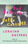The Bad Behavior of Belle Cantrell - Loraine Despres