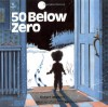 50 Below Zero - Robert Munsch, Michael Martchenko