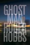Ghostman - Roger Hobbs,  Jake Weber