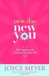 New Day, New You: 366 Devotions for Enjoying Everyday Life - Joyce Meyer