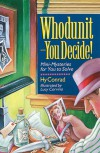 Whodunit--You Decide!: Mini-Mysteries for You to Solve - Hy Conrad, Lucy Corvino