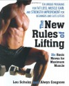 The New Rules of Lifting: Six Basic Moves for Maximum Muscle - Lou Schuler, Alwyn Cosgrove