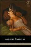 Android Karenina - Ben H. Winters,  Leo Tolstoy