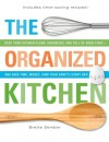 The Organized Kitchen: Keep Your Kitchen Clean, Organized, and Full of Good Food and Save Time, Money, (and Your Sanity) Every Day! - Brette Sember