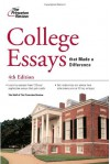College Essays that Made a Difference, 4th Edition - Princeton Review