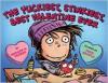 The Yuckiest, Stinkiest, Best Valentine Ever - Brenda A. Ferber, Tedd Arnold