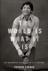 The World is What it Is: The Authorized Biography of V.S. Naipaul - Patrick French