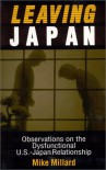 Leaving Japan: Observations on the Dysfunctional U.S.-Japan Relationship - Mike Millard