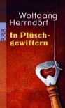 In Plüschgewittern - Wolfgang Herrndorf