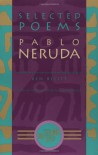Selected Poems: Pablo Neruda - Pablo Neruda, Ben Belitt, Luis Monguio