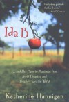 Ida B: . . . and Her Plans to Maximize Fun, Avoid Disaster, and (Possibly) Save the World  - Katherine Hannigan