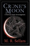 Crone's Moon - M.R. Sellars