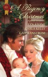 A Regency Christmas: Scarlet RibbonsChristmas PromiseA Little Christmas (Harlequin Historical) - 'Lyn Stone',  'Carla Kelly',  'Gail Ranstrom'